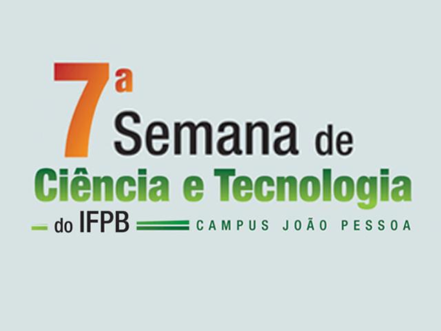 Campus João Pessoa realiza VII Semana de Ciência e Tecnologia